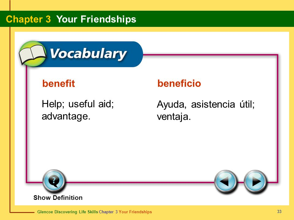 Help; useful aid; advantage. Ayuda, asistencia útil; ventaja.