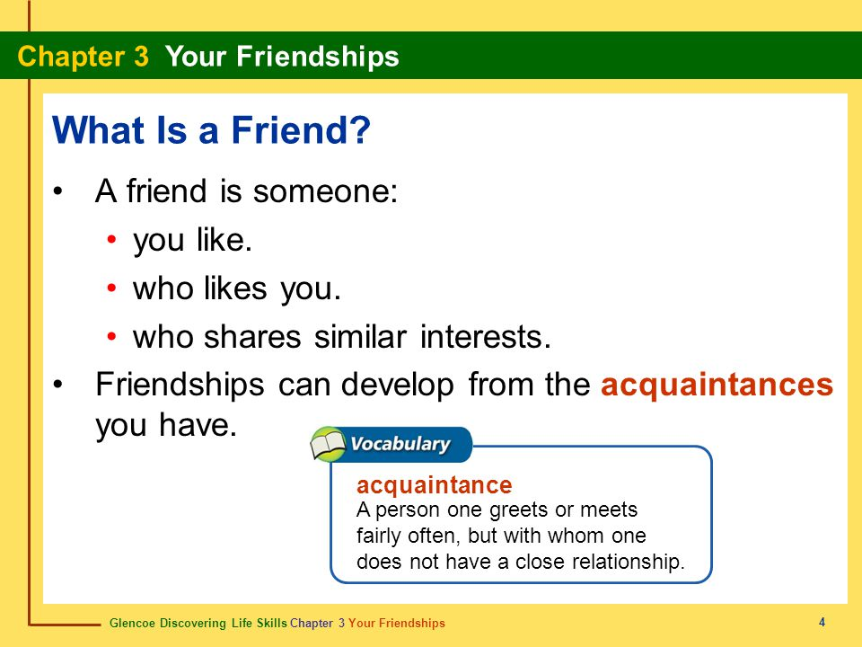 What Is a Friend A friend is someone: you like. who likes you.