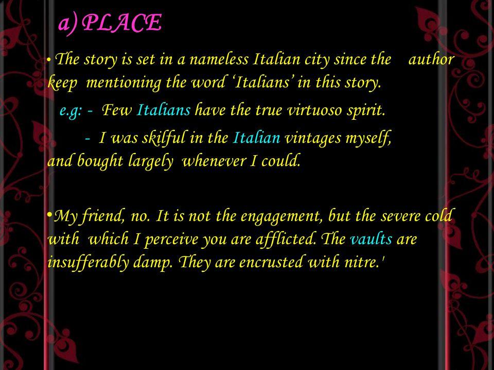 a) PLACE e.g: - Few Italians have the true virtuoso spirit.