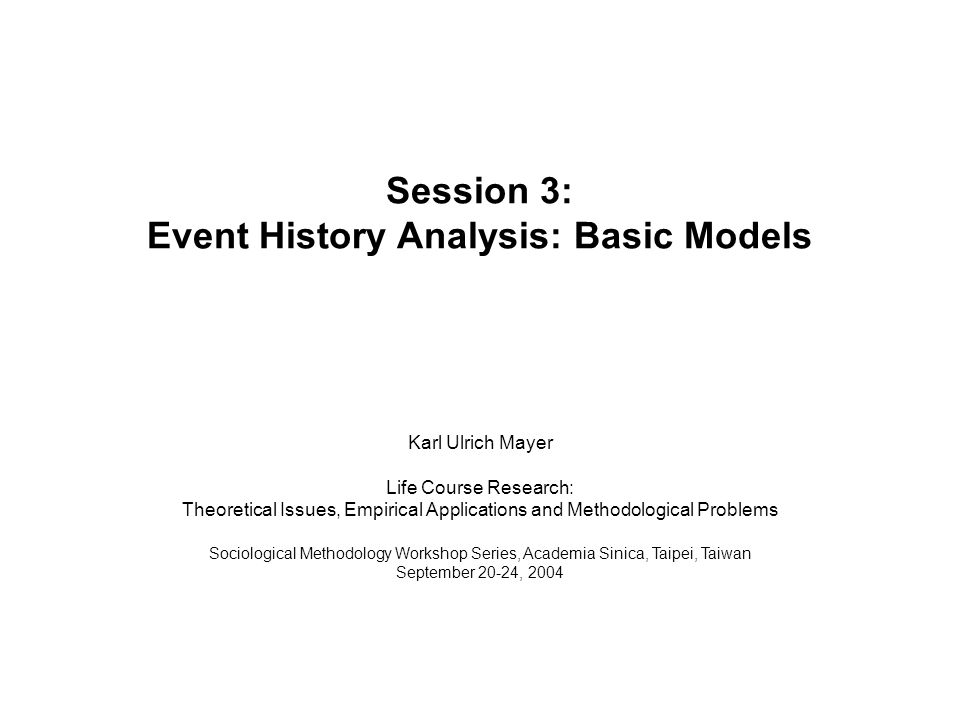 Session 3: Event History Analysis: Basic Models
