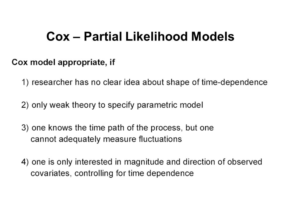 Cox – Partial Likelihood Models