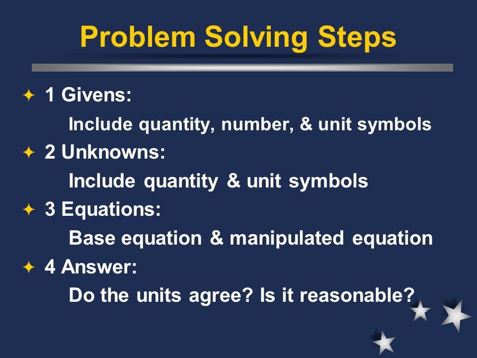 Problem Solving Steps 1 Givens: