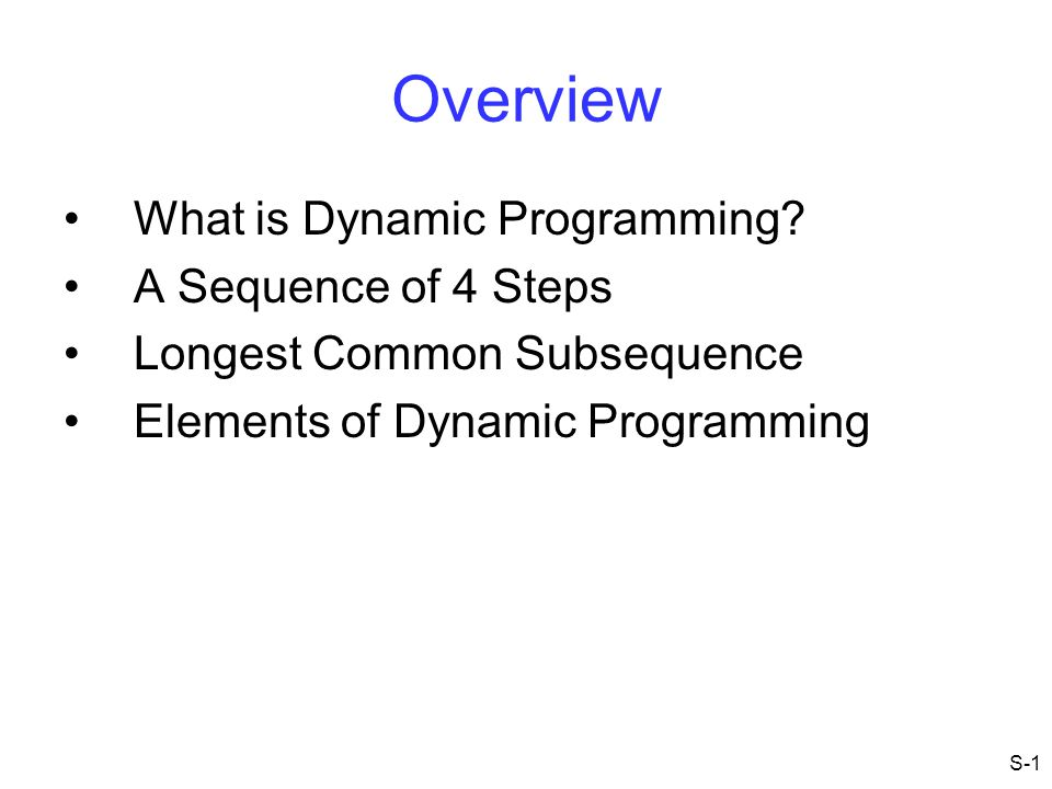 Overview What is Dynamic Programming A Sequence of 4 Steps