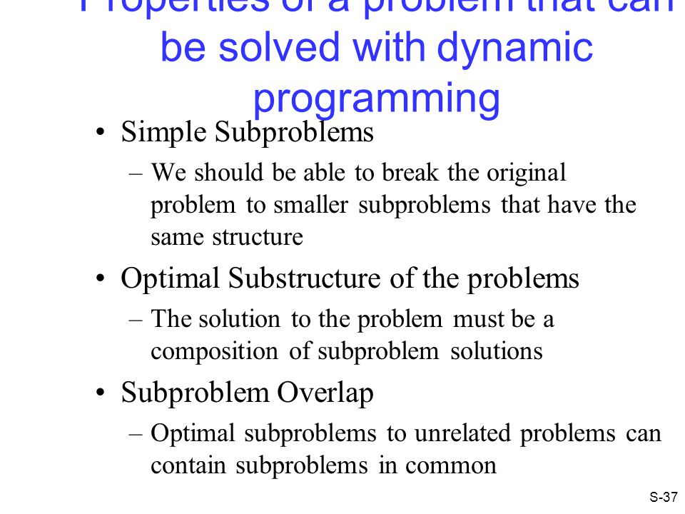 Properties of a problem that can be solved with dynamic programming