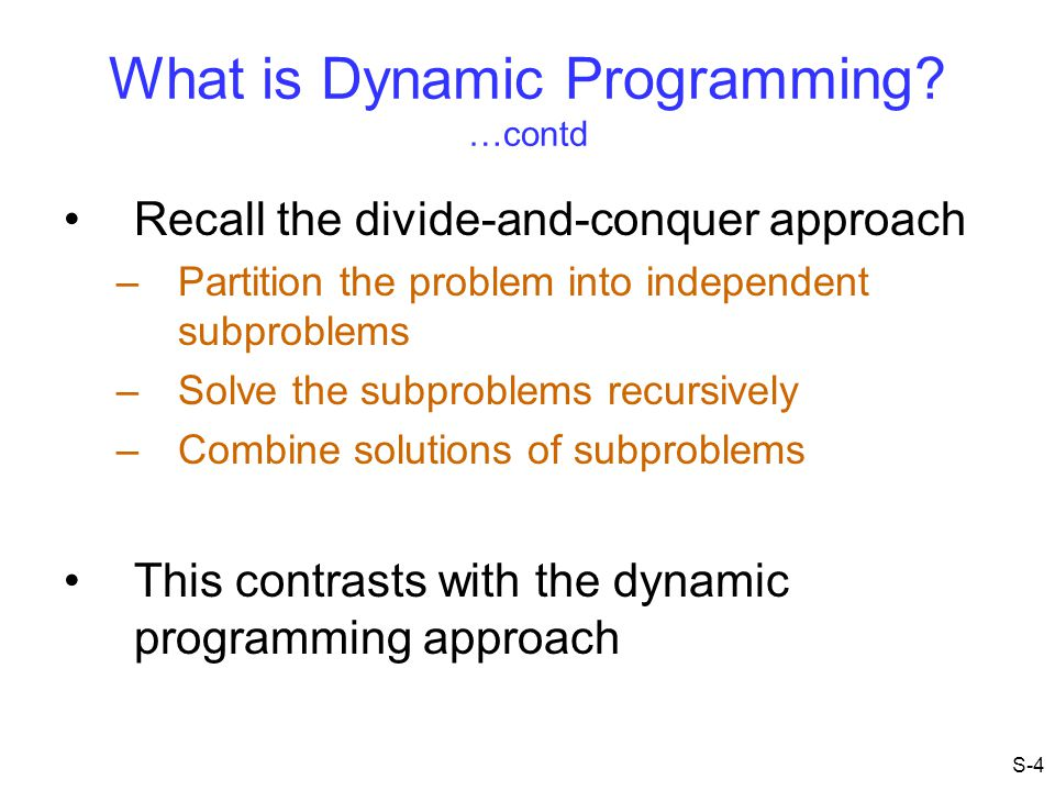 What is Dynamic Programming …contd