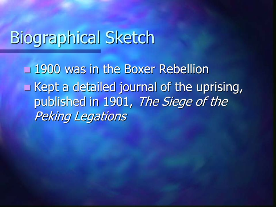 Biographical Sketch 1900 was in the Boxer Rebellion