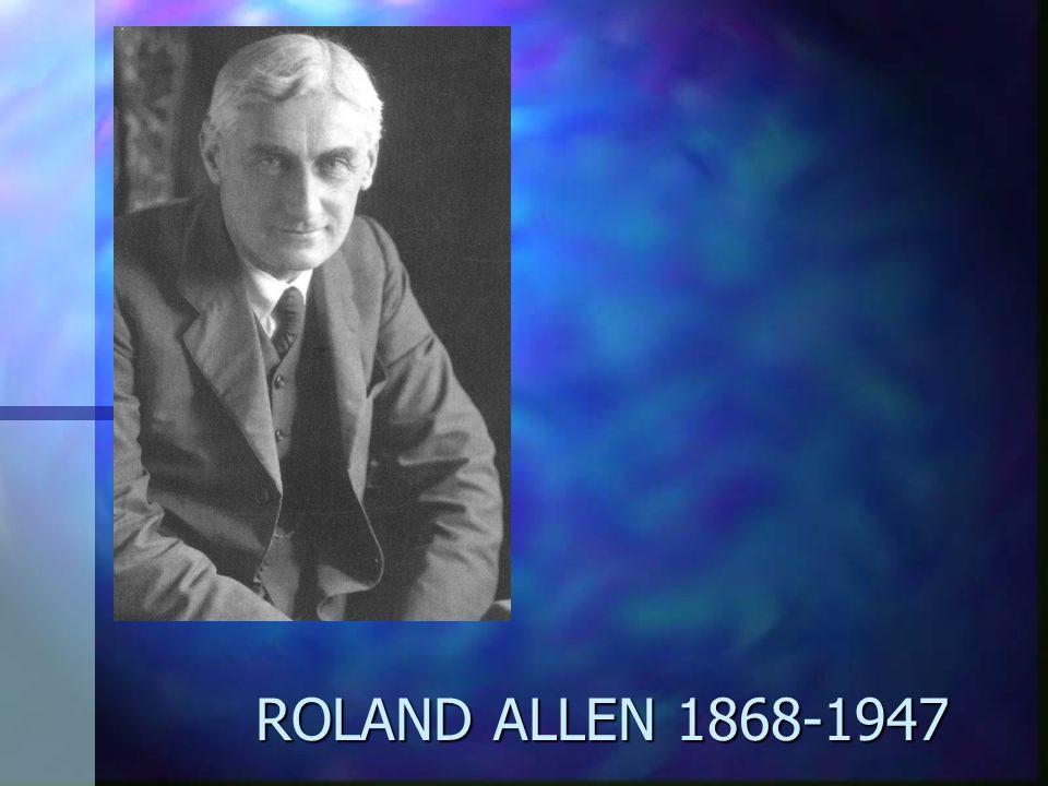 ROLAND ALLEN 1868-1947