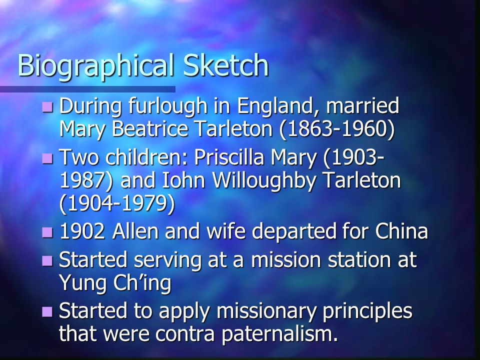 Biographical Sketch During furlough in England, married Mary Beatrice Tarleton (1863-1960)