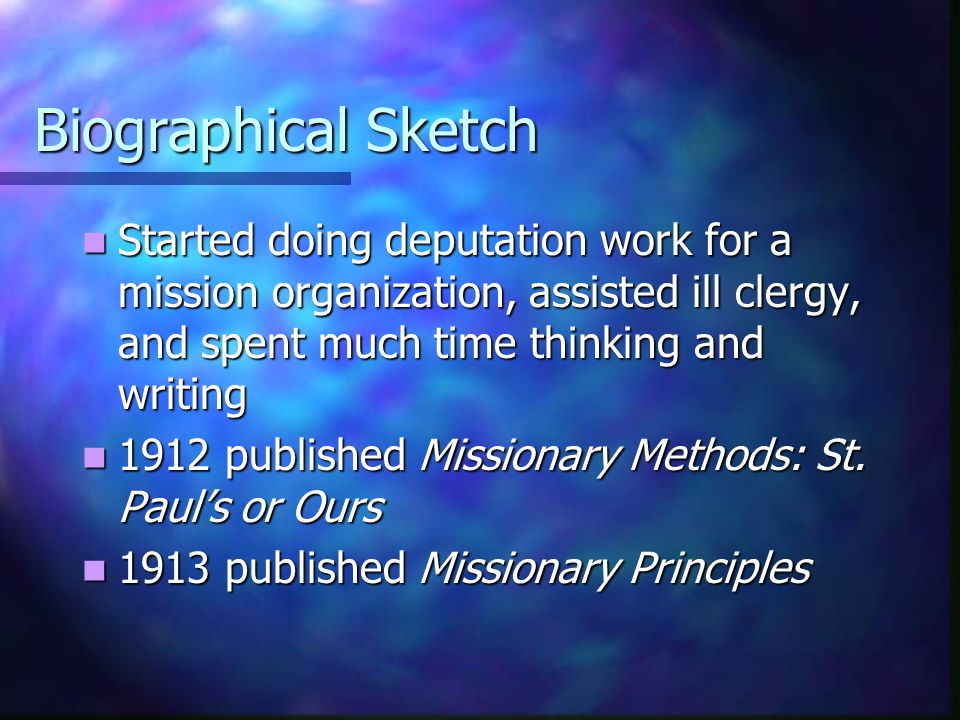 Biographical Sketch Started doing deputation work for a mission organization, assisted ill clergy, and spent much time thinking and writing.