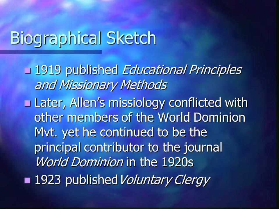 Biographical Sketch 1919 published Educational Principles and Missionary Methods.