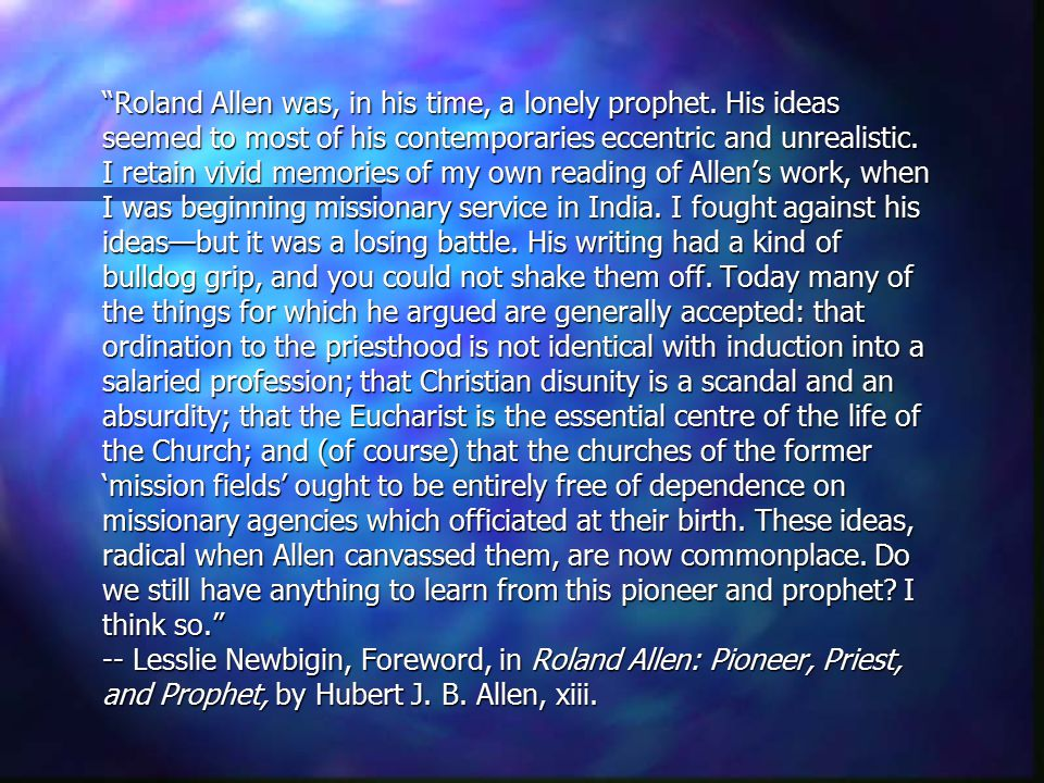 Roland Allen was, in his time, a lonely prophet