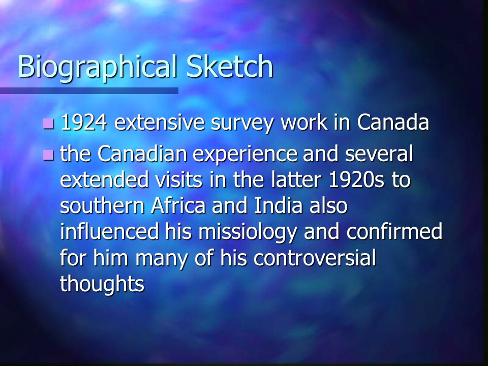 Biographical Sketch 1924 extensive survey work in Canada