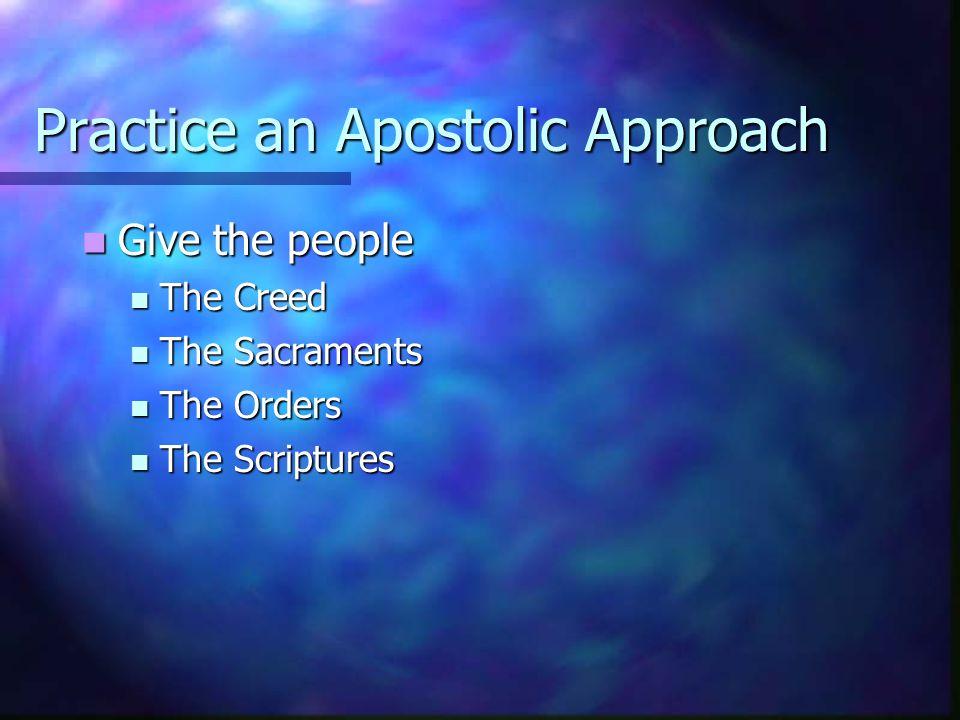 Practice an Apostolic Approach