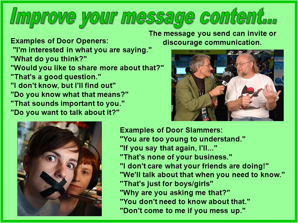 The message you send can invite or discourage communication.