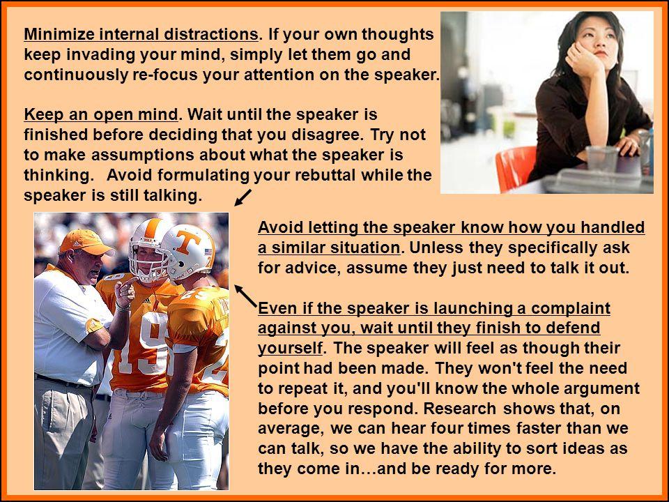 Minimize internal distractions