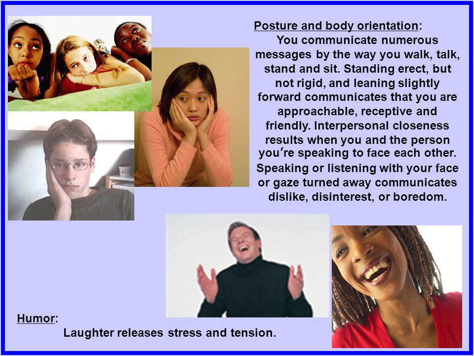 Laughter releases stress and tension.