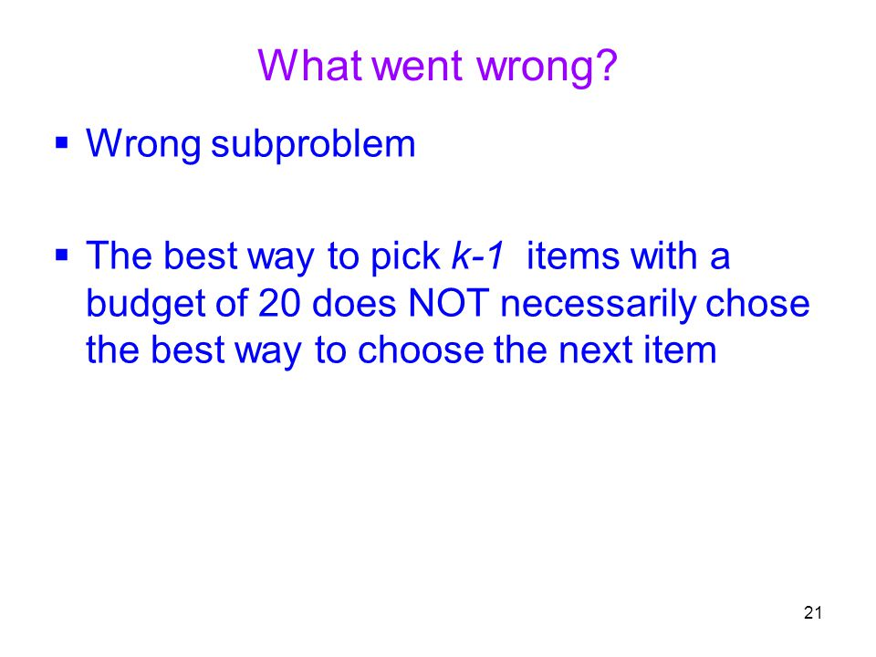 What went wrong Wrong subproblem
