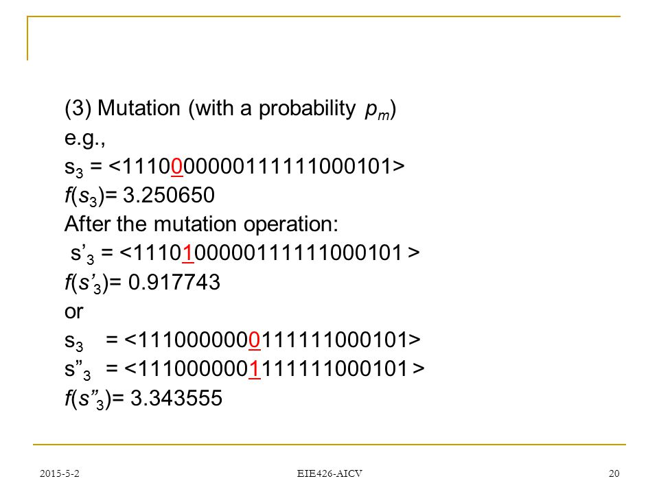 (3) Mutation (with a probability pm) e.g.,