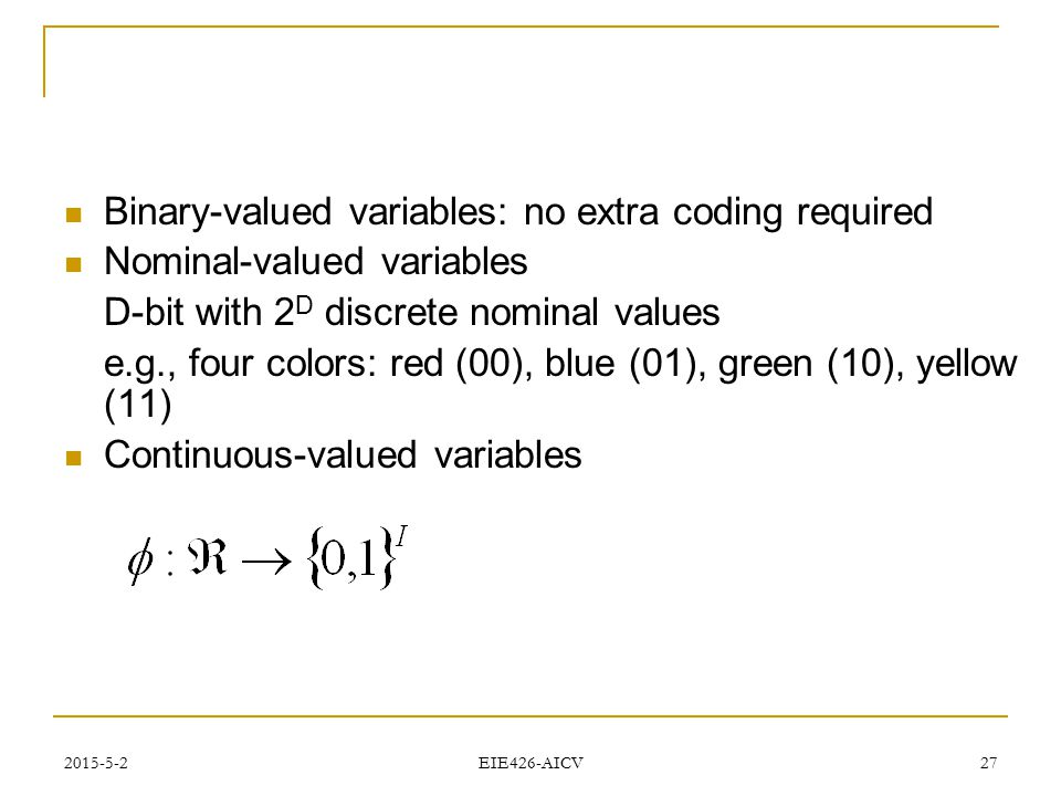 Binary-valued variables: no extra coding required
