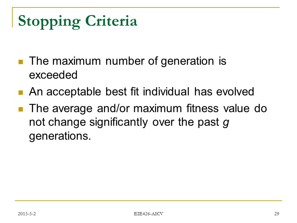Stopping Criteria The maximum number of generation is exceeded