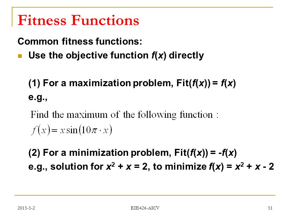 Fitness Functions Common fitness functions: