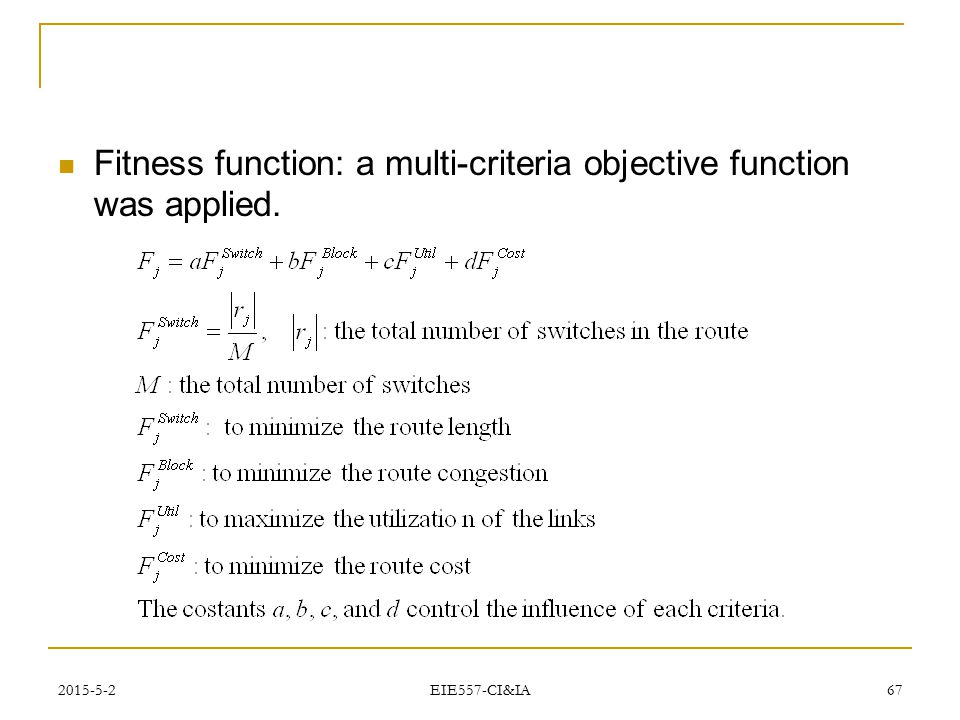 Fitness function: a multi-criteria objective function was applied.
