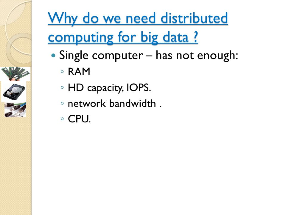 Why do we need distributed computing for big data
