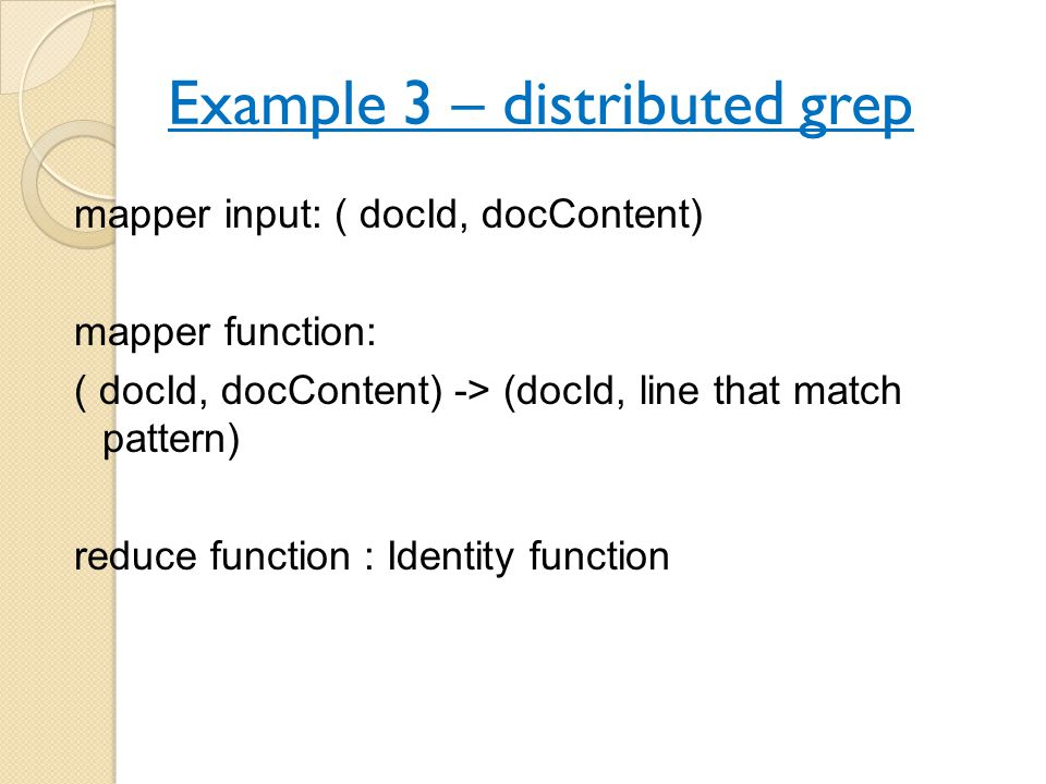 Example 3 – distributed grep