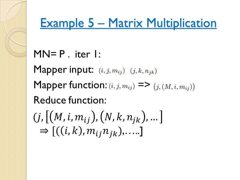 Example 5 – Matrix Multiplication