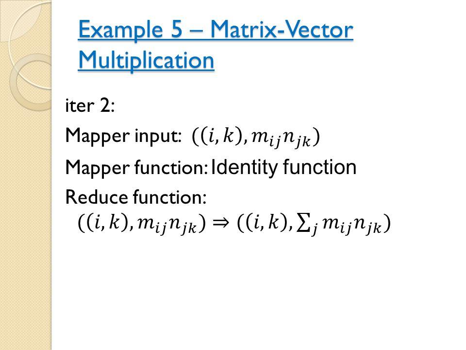 Example 5 – Matrix-Vector Multiplication