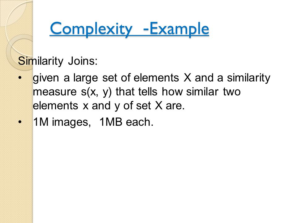 Complexity - Example Similarity Joins: