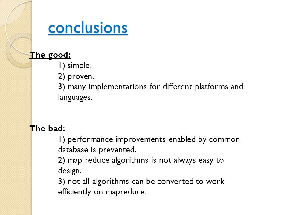 conclusions The good: 1) simple. 2) proven.