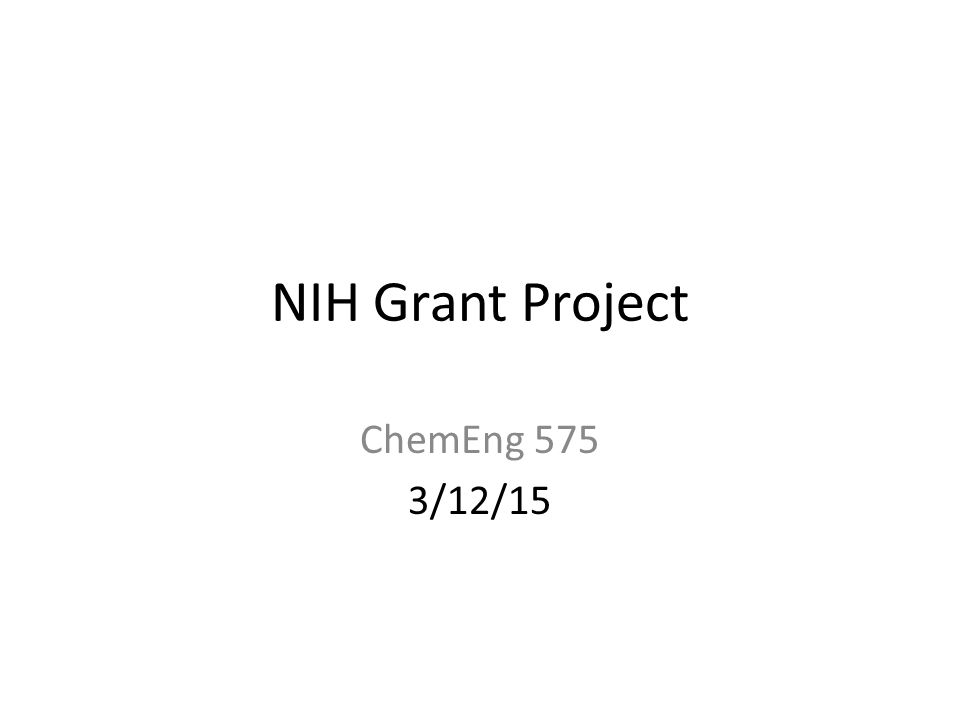 NIH Grant Project ChemEng 575 3/12/15