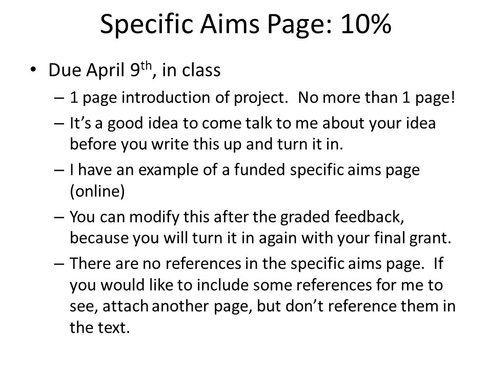 Specific Aims Page: 10% Due April 9th, in class
