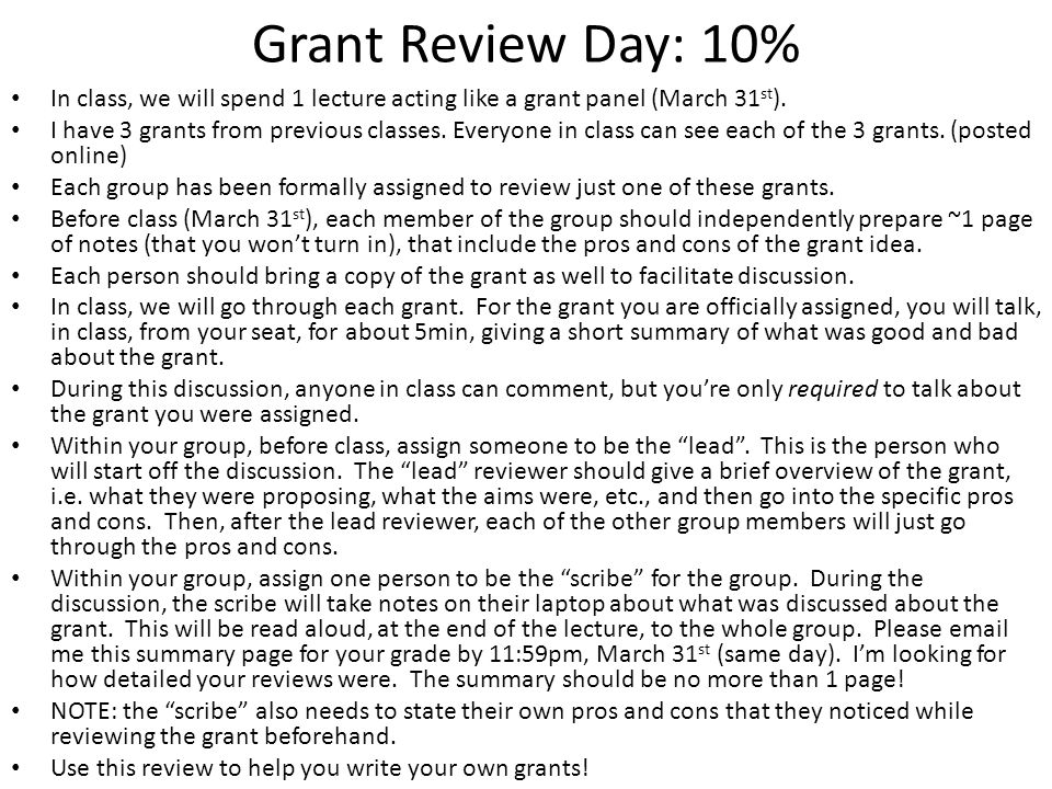 Grant Review Day: 10% In class, we will spend 1 lecture acting like a grant panel (March 31st).