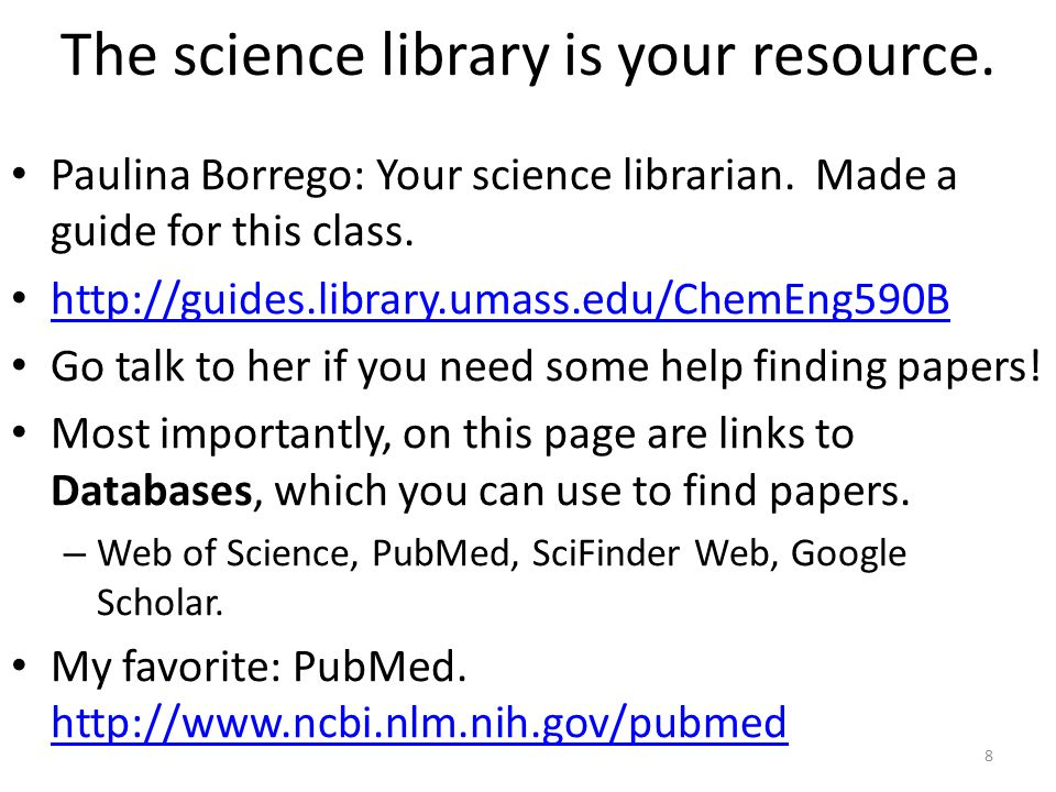 The science library is your resource.