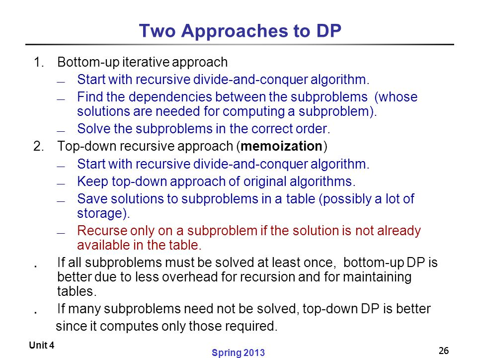 Two Approaches to DP Bottom-up iterative approach