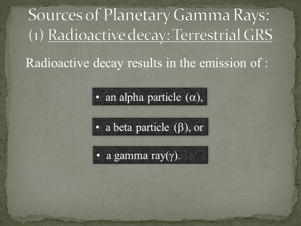 Sources of Planetary Gamma Rays: (1) Radioactive decay: Terrestrial GRS