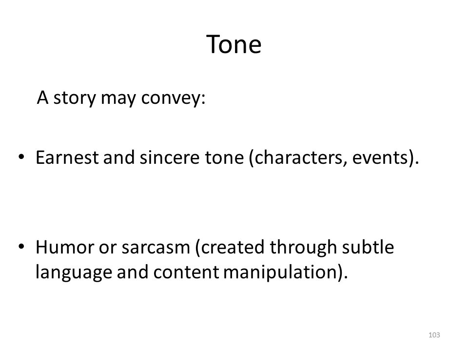 Tone A story may convey: