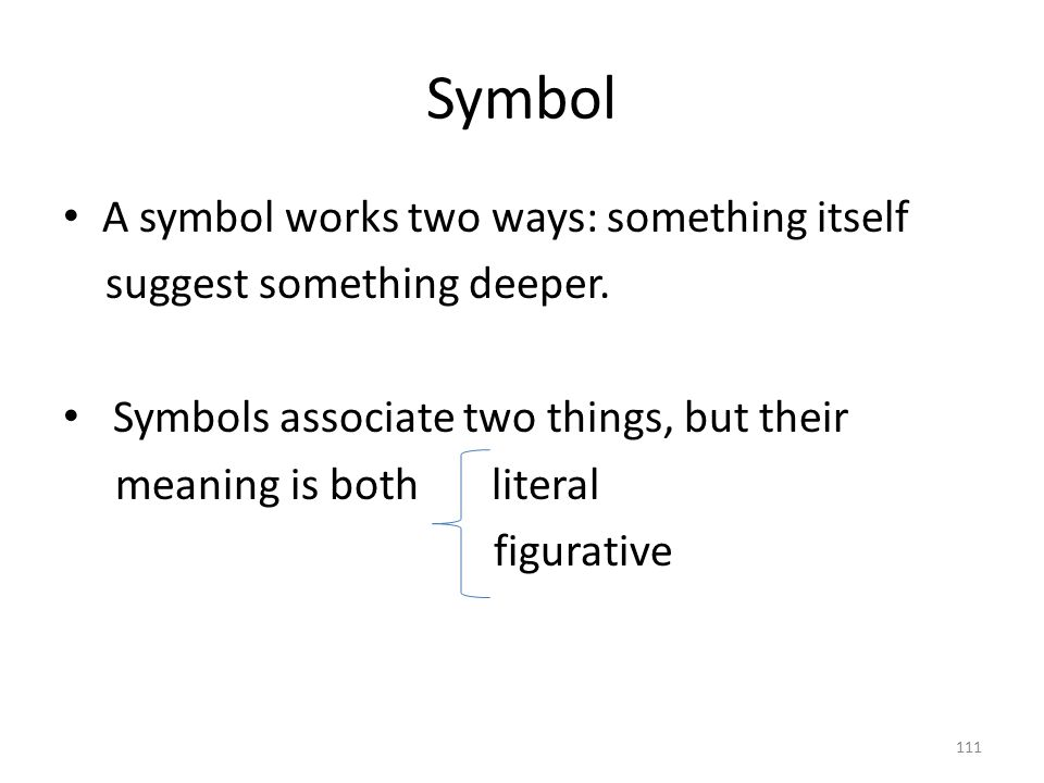 Symbol A symbol works two ways: something itself