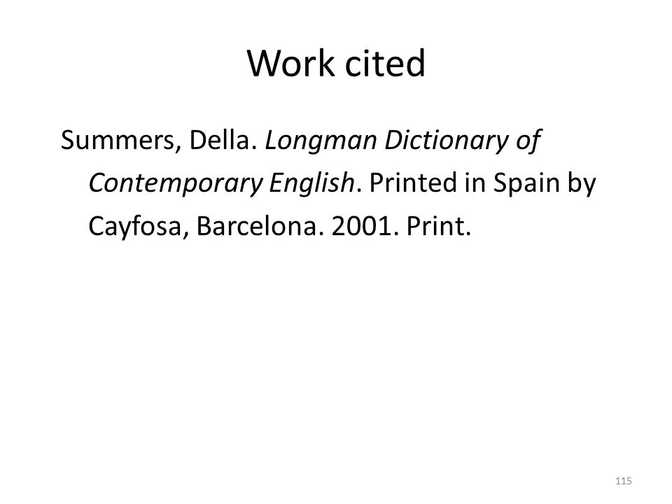 Work cited Summers, Della. Longman Dictionary of Contemporary English.