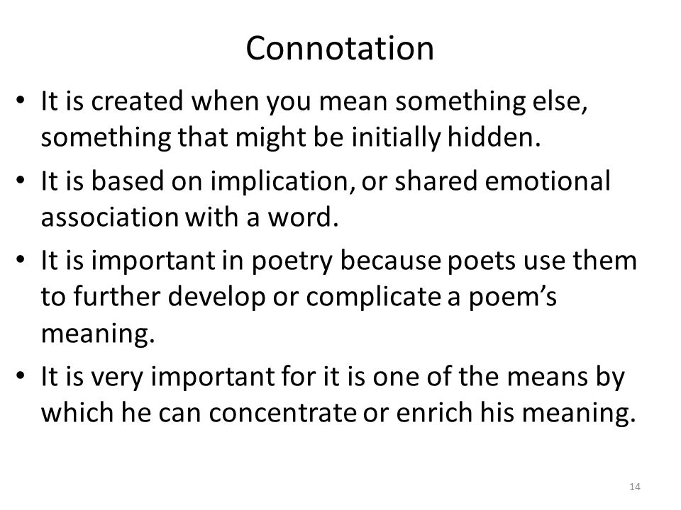 Connotation It is created when you mean something else, something that might be initially hidden.