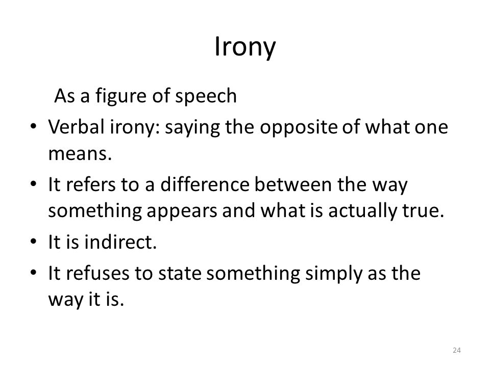 Irony As a figure of speech
