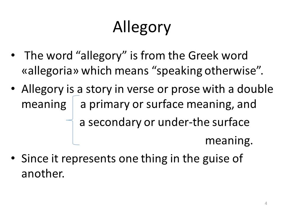 Allegory The word allegory is from the Greek word «allegoria» which means speaking otherwise .