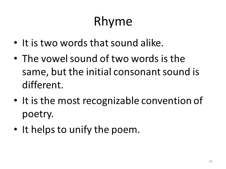 Rhyme It is two words that sound alike.