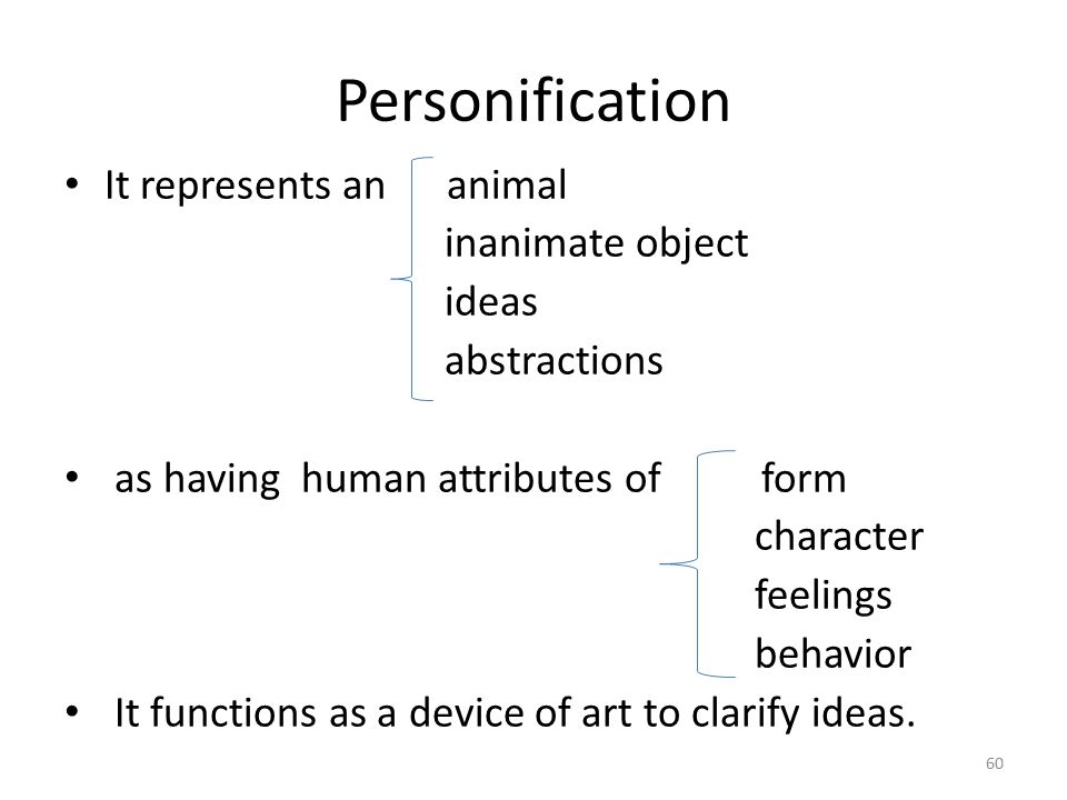 Personification It represents an animal inanimate object ideas