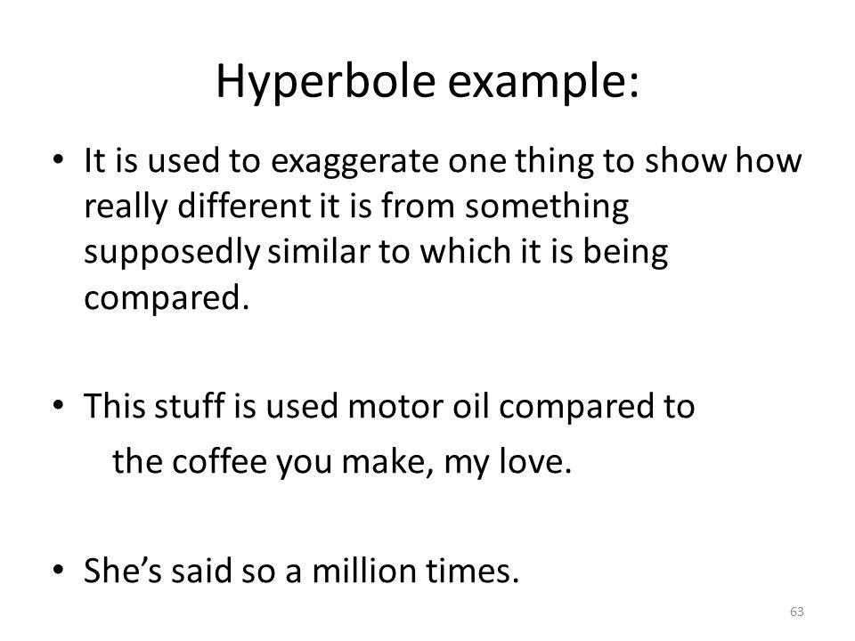 Hyperbole example: