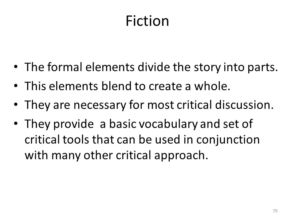 Fiction The formal elements divide the story into parts.