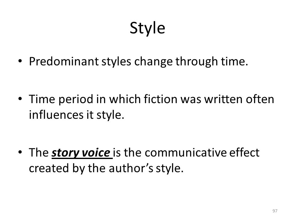 Style Predominant styles change through time.