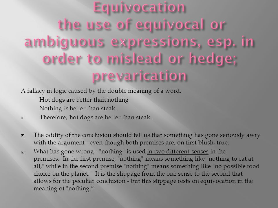 Equivocation the use of equivocal or ambiguous expressions, esp